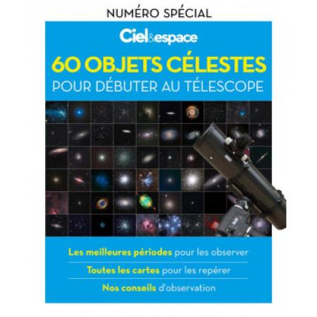 Le hors série 60 objets célestes