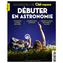 Les essentiels de Ciel & Espace - Débuter en Astronomie