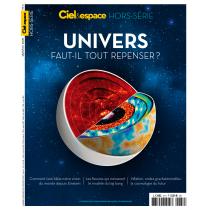 Ciel & Espace - HS37 - Univers : faut-il tout repenser ?