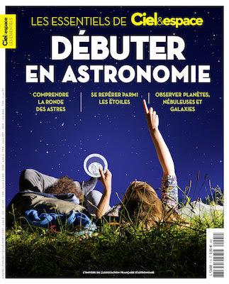 Hors-série Débuter en astronomie